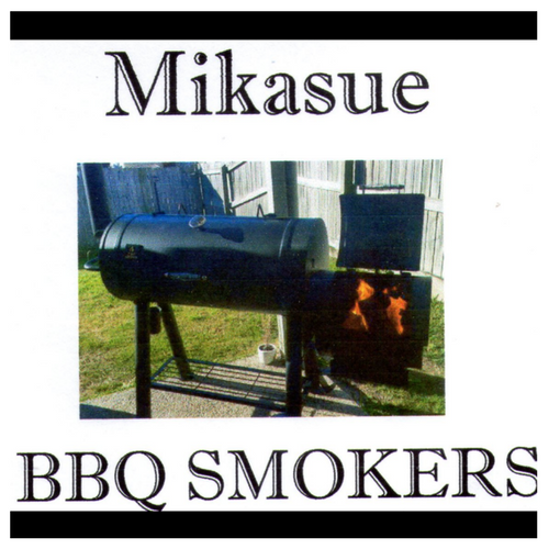 MIKASUE BBQ SMOKERS