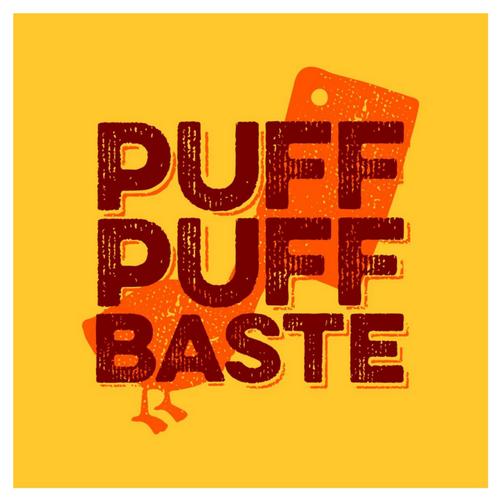PUFF PUFF BASTE